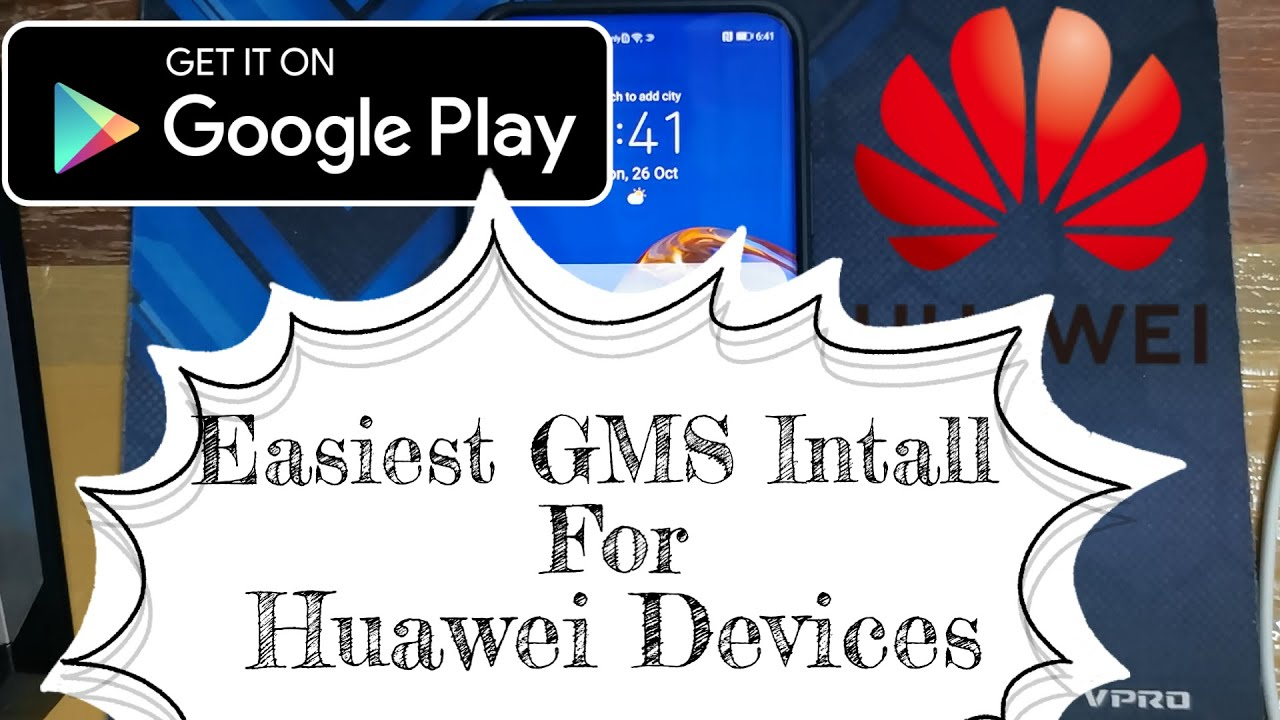 How to Install Google Play Store on the Huawei P40 Pro and ...